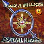 MAX-A-MILLION : SEXUAL HEALING