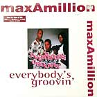 MAX-A-MILLION : EVERYBODY'S GROOVIN'