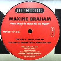 MAXINE BRAHAM : YOU USED TO HOLD ME SO TIGHT