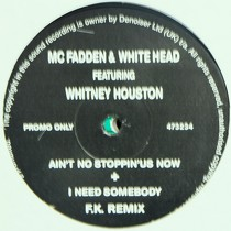McFADDEN & WHITEHEAD  ft. WHITNEY HOUSTON : AIN'T NO STOPPIN' US NOW  + I NEED SOMEBODY (F.K. REMIX)
