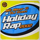 "M.C. MIKER ""G"" & DEEJAY SVEN : HOLIDAY RAP  2002"