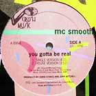 MC SMOOTH : YOU GOTTA BE REAL