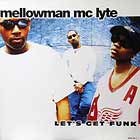 MELLOWMAN  & MC LYTE : LET'S GET FUNK