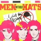 MEN WITHOUT HATS : I GOT THE MESSAGE