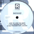 MESHE  ft. THUGGED OUT : LOVE TO LOVE YOU BABY