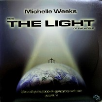 MICHELLE WEEKS : THE LIGHT  (THE UBP & JAZZ-N-GROOVE MIXES) (PART 1)