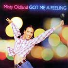 MISTY OLDLAND : GOT ME A FEELING