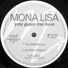 MONA LISA : YOU GAVE ME LOVE