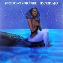 MONDAY MICHIRU : MERMAID