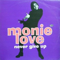 MONIE LOVE : NEVER GIVE UP  / TEMPORARILY UNLIMITED