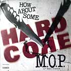 M.O.P. : HOW ABOUT SOME HARD CORE