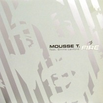 MOUSSE T.  ft. EMMA LANFORD : FIRE