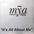 MYA  ft. SISQO : IT'S ALL ABOUT ME