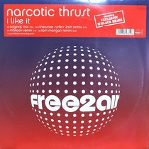 NARCOTIC THRUST : I LIKE IT