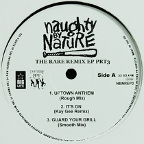 NAUGHTY BY NATURE : THE RARE REMIX  EP PART 3