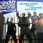 NAUGHTY BY NATURE : GUARD YOUR GRILL  / UPTOWN ANTHEM