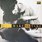 NINE : MAKE OR TAKE