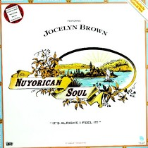 NUYORICAN SOUL  ft. JOCELYN BROWN : IT'S ALRIGHT, I FEEL IT!