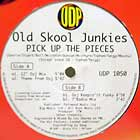 OLDSKOOL JUNKIES : PICK UP THE PIECES