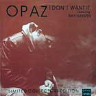 OPAZ  ft. RAY HAYDEN : I DON'T WANT IT