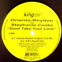 ORIENTA-RHYTHM  ft. STEPHANIE COOKE : DON'T TAKE YOUR LOVE