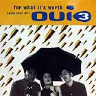 OUI 3 : FOR WHAT IT'S WORTH  (SOULPOWER MIX)
