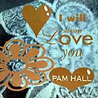PAM HALL : I WILL ALWAYS LOVE YOU