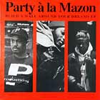 PARTY A LA MAZON : BUILD A WALL AROUND YOUR DREAMS  EP