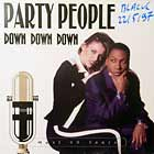PARTY PEOPLE : DOWN DOWN DOWN