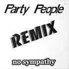 PARTY PEOPLE : NO SYMPATHY  (REMIX)
