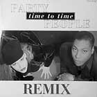 PARTY PEOPLE : TIME TO TIME  (REMIX)