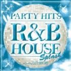 DJ HIROKI : PARTY HITS R&B  HOUSE SPLASH