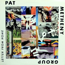 PAT METHENY GROUP : LETTER FROM HOME