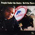 PEOPLE UNDER THE STAIRS : WE'LL BE THERE
