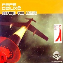 PEPE DELUXE : BEFORE YOU LEAVE
