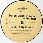 PETER GUNN DIAMOND & MR. ITILL : MY MIC & MY HANDLE  / A MAN IS A MAN