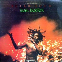 PETER TOSH : BUSH DOCTOR