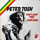 PETER TOSH : (YOU GOTTA WALK) DON'T LOOK BACK