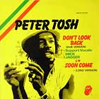 PETER TOSH : (YOU GOTTA WALK) DON'T LOOK BACK  (DUB VERSION)