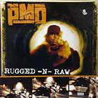 PMD : RUGGED-N-RAW
