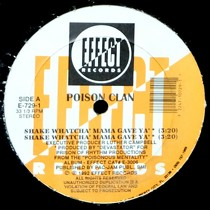 POISON CLAN : SHAKE WHATCHA' MAMA GAVE YA'  / I HATE HO'S