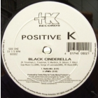 POSITIVE K : BLACK CINDERELLA