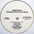 POSITIVE K : THE SKILL DAT PAY DA BILLS