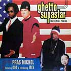 PRAS MICHEL  ft. O.D.B & MYA : GHETTO SUPASTAR