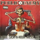 PUBLIC ENEMY : MUSE SICK-N-HOUR MESS AGE