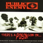 PUBLIC ENEMY : THERES A POISON GOIN ON
