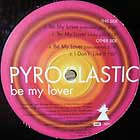 PYROCLASTIC : BE MY LOVER