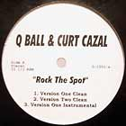 Q BALL  & CURT CAZAL : ROCK THE SPOT