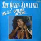 QUEEN SAMANTHA : GIVE ME ACTION  / BY MYSELF