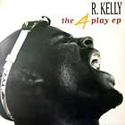 R. KELLY : THE 4 PLAY EP